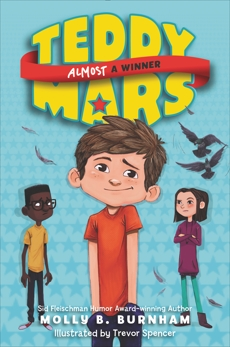 Teddy Mars Book #2: Almost a Winner, Burnham, Molly B.