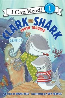 Clark the Shark: Tooth Trouble, Hale, Bruce