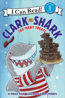 Clark the Shark: Too Many Treats, Hale, Bruce
