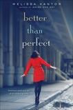 Better Than Perfect, Kantor, Melissa