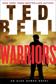 Warriors: An Alex Hawke Novel, Bell, Ted