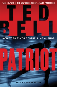 Patriot: An Alex Hawke Novel, Bell, Ted