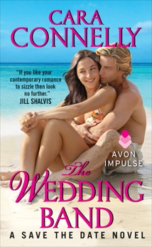 The Wedding Band: A Save the Date Novel, Connelly, Cara