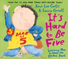It's Hard to Be Five: Learning How to Work My Control Panel, Curtis, Jamie Lee