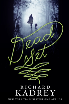 Dead Set: A Novel, Kadrey, Richard