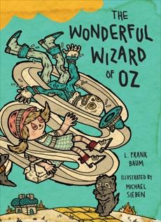 The Wonderful Wizard of Oz: Illustrations by Michael Sieben, Baum, L. Frank