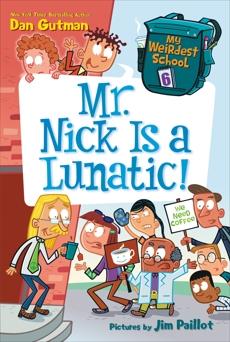 My Weirdest School #6: Mr. Nick Is a Lunatic!, Gutman, Dan