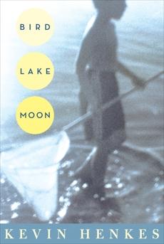 Bird Lake Moon, Henkes, Kevin