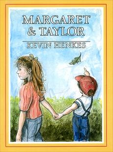 Margaret & Taylor, Henkes, Kevin