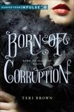 Born of Corruption, Brown, Teri