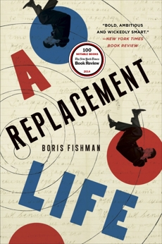 A Replacement Life: A Novel, Fishman, Boris