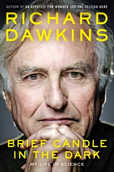 Brief Candle in the Dark: My Life in Science, Dawkins, Richard