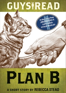 Guys Read: Plan B: A Short Story from Guys Read: Other Worlds, Stead, Rebecca