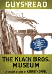 Guys Read: The Klack Bros. Museum: A Short Story from Guys Read: Other Worlds, Oppel, Kenneth