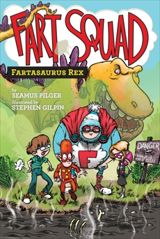 Fart Squad #2: Fartasaurus Rex, Pilger, Seamus