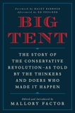 Big Tent: The Story of the Conservative Revolution--As Told by the Thinkers and Doers Who Made It Happen, Factor, Mallory & Factor, Elizabeth