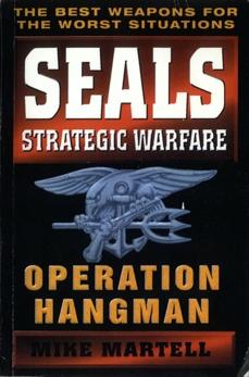 Seals Strategic Warfare: Operation Hangman, Martell, Mike