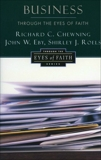 Business Through the Eyes of Faith, Chewning, Richard C.