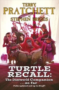 Turtle Recall: The Discworld Companion . . So Far, Pratchett, Terry & Briggs, Stephen