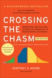 Crossing the Chasm, 3rd Edition: Marketing and Selling Disruptive Products to Mainstream Customers, Moore, Geoffrey A.