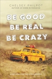 Be Good Be Real Be Crazy, Philpot, Chelsey