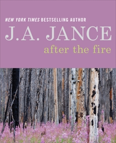 After the Fire: A Memoir in Poetry and Prose, Jance, J. A.
