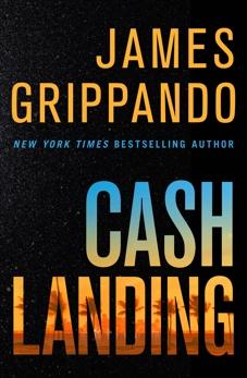 Cash Landing: A Novel, Grippando, James
