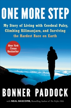 One More Step: My Story of Living with Cerebral Palsy, Climbing Kilimanjaro, and Surviving the Hardest Race on Earth, Paddock, Bonner & Bascomb, Neal