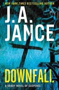 Downfall: A Brady Novel of Suspense, Jance, J. A.