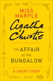 The Affair at the Bungalow: A Miss Marple Story, Christie, Agatha