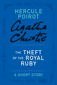 The Theft of the Royal Ruby: A Hercule Poirot Story, Christie, Agatha