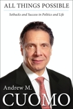 All Things Possible: Setbacks and Success in Politics and Life, Cuomo, Andrew M.