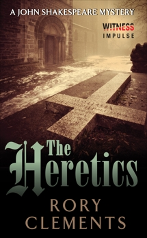The Heretics: A John Shakespeare Mystery, Clements, Rory