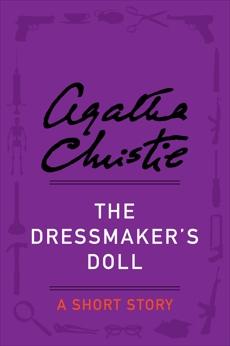 The Dressmaker's Doll: A Short Story, Christie, Agatha