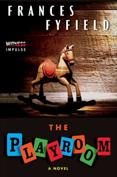 The Playroom: A Novel, Fyfield, Frances