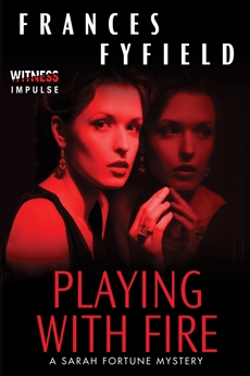 Playing With Fire: A Sarah Fortune Mystery, Fyfield, Frances