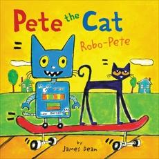 Pete the Cat: Robo-Pete, Dean, Kimberly & Dean, James