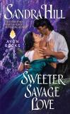 Sweeter Savage Love, Hill, Sandra