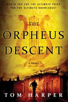 The Orpheus Descent: A Novel, Harper, Tom