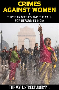 Crimes Against Women: Three Tragedies and the Call for Reform in India, Staff of The Wall Street Journal, The