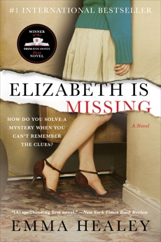 Elizabeth Is Missing: A Novel, Healey, Emma