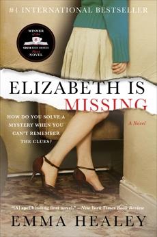 Elizabeth Is Missing: A Novel, Healey, Emma