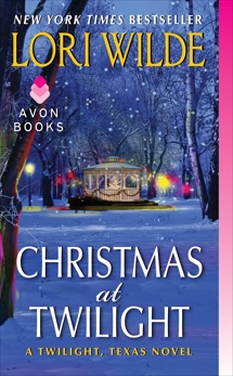 Christmas at Twilight: A Twilight, Texas Novel, Wilde, Lori
