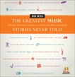The Greatest Music Stories Never Told: 100 Tales from Music History to Astonish, Bewilder, and Stupefy, Beyer, Rick