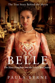 Belle: The Slave Daughter and the Lord Chief Justice, Byrne, Paula