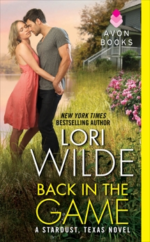 Back in the Game: A Stardust, Texas Novel, Wilde, Lori