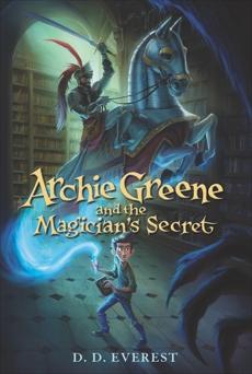 Archie Greene and the Magician's Secret, Everest, D. D.