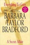 Everything to Gain and A Secret Affair, Bradford, Barbara Taylor