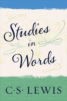 Studies in Words, Lewis, C. S.