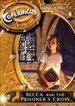 The Copernicus Archives #2: Becca and the Prisoner's Cross, Abbott, Tony